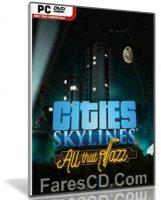 أحدث الألعاب الإستراتيجية 2017 | Cities Skylines All That Jazz
