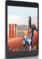 لعبة الأكشن | Bat Immortal Legend | للأندرويد