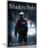 لعبة المغامرات البوليسية | ShadowSide 2018