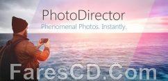 تطبيق تحرير الصور للأندرويد | PhotoDirector Photo Editor App v6.7.1 Premium