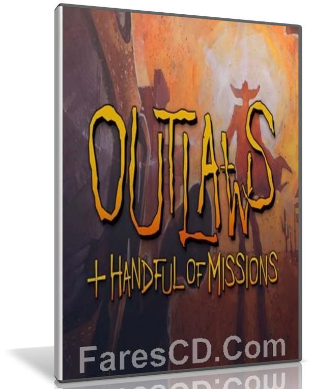 لعبة الأكشن وحرب العصابات | Outlaws A Handful of Missions